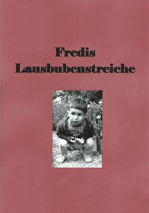 Biografie Referenztitel Fredis Lausbubenstreiche